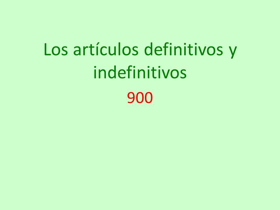 Los artículos definitivos y indefinitivos 900