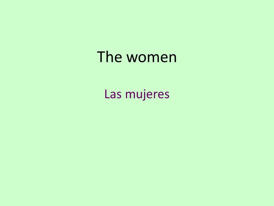 The women Las mujeres