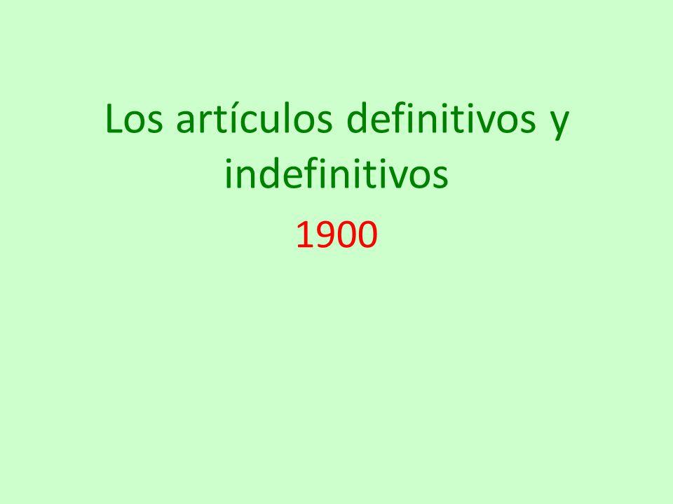 Los artículos definitivos y indefinitivos 1900