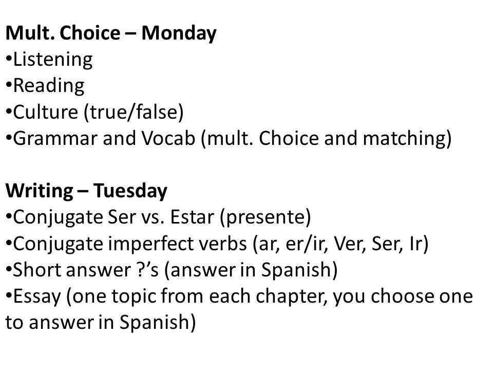 Mult. Choice – Monday Listening Reading Culture (true/false) Grammar and Vocab (mult.