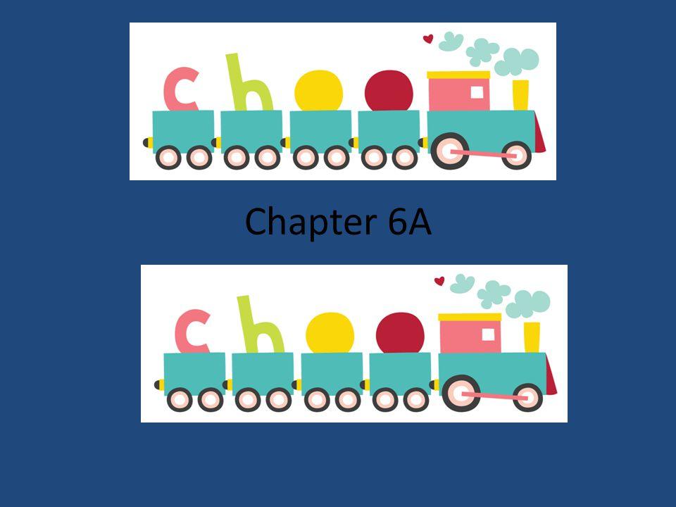 Chapter 6A Choo-Choo
