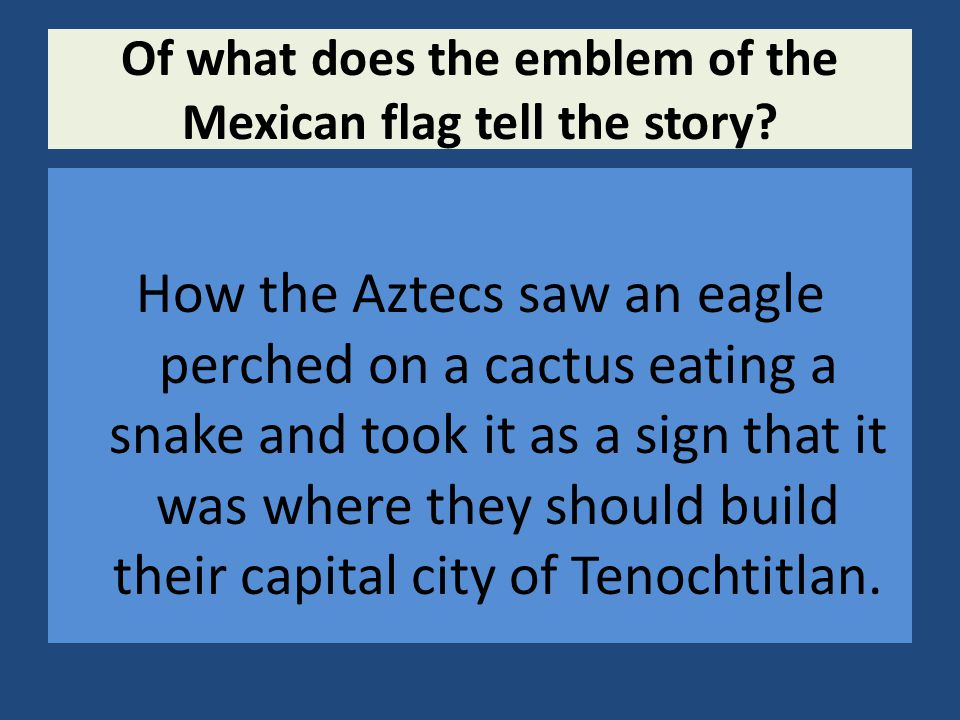 Of what does the emblem of the Mexican flag tell the story.