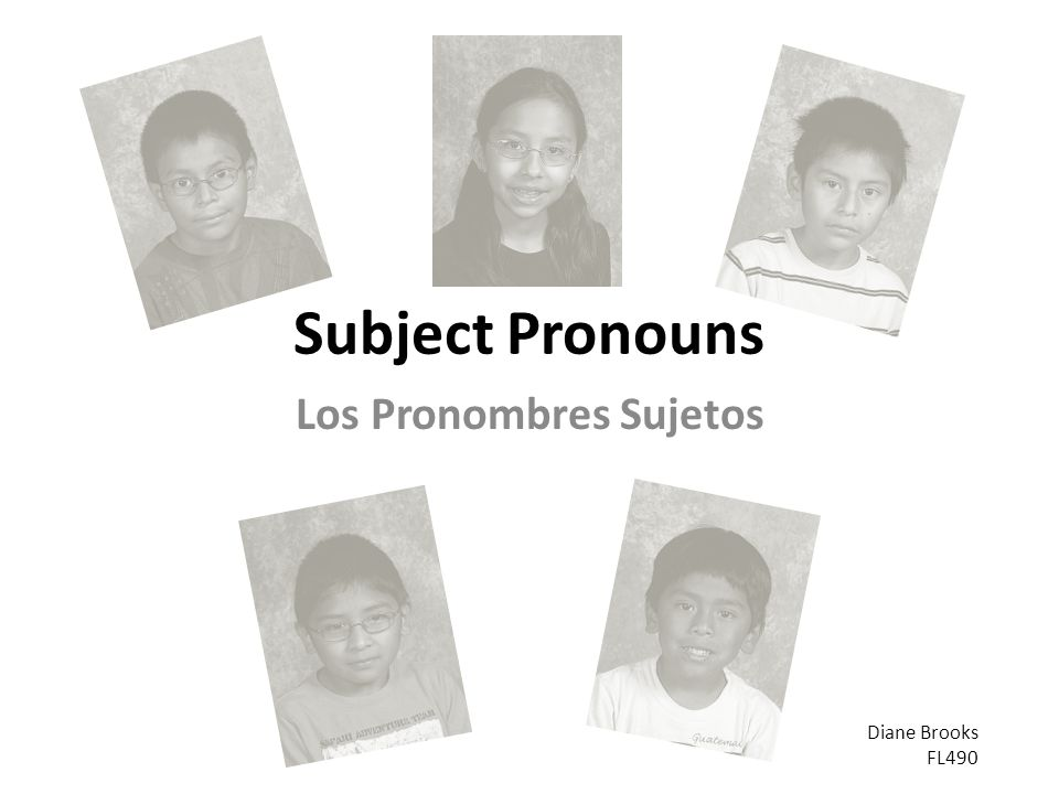 Subject Pronouns Los Pronombres Sujetos Diane Brooks FL490