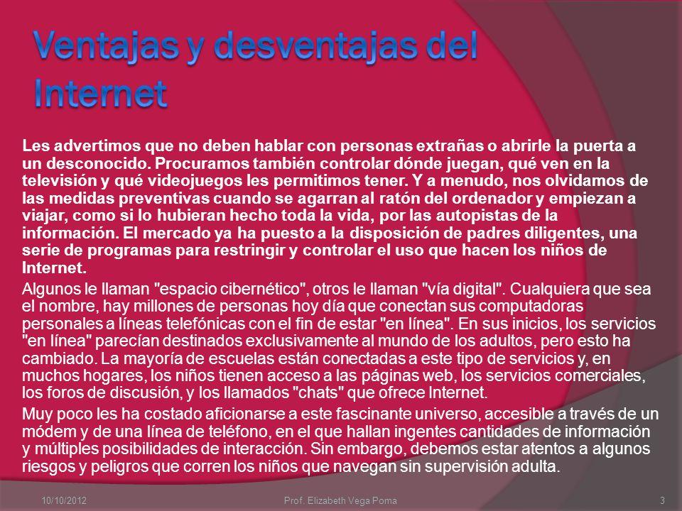 Ventajas y Desventajas Prof. Elizabeth Vega Poma