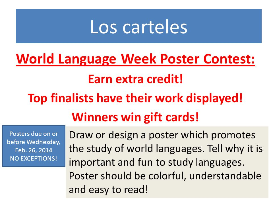 Los carteles World Language Week Poster Contest: Earn extra credit.