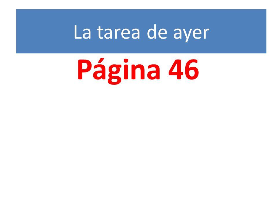 La tarea de ayer Página 46