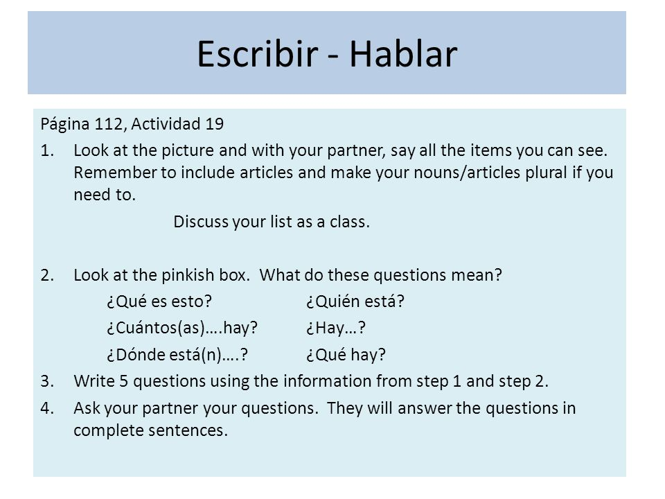 Escribir - Hablar Página 112, Actividad 19 1.Look at the picture and with your partner, say all the items you can see.