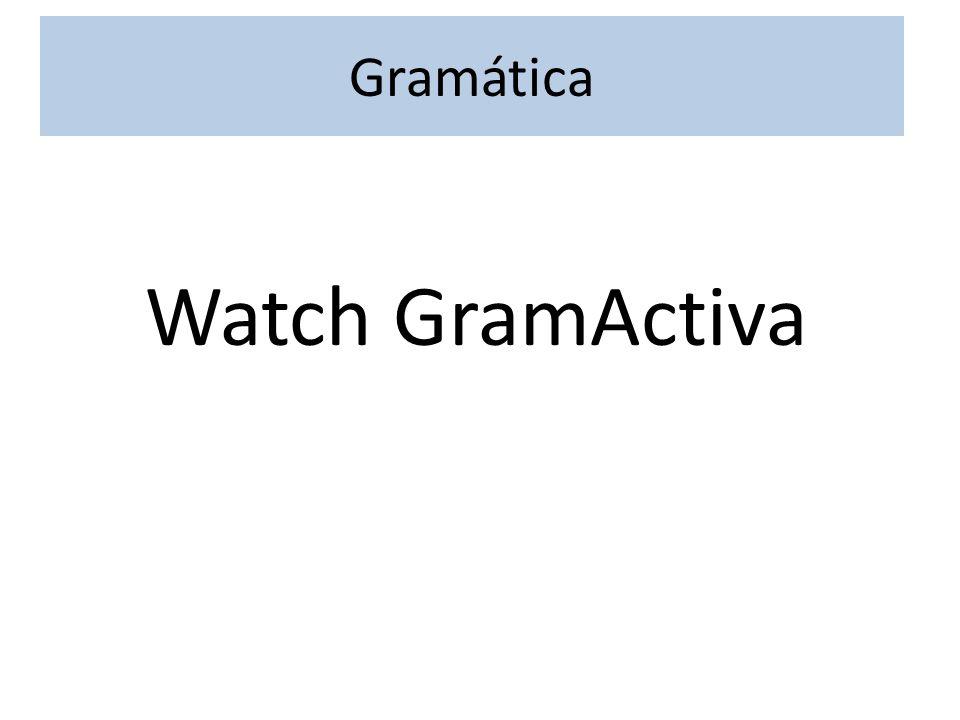 Gramática Watch GramActiva