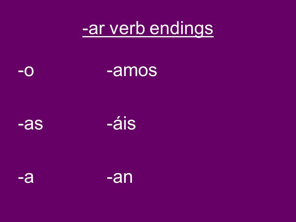 -ar verb endings -o-amos -as-áis -a-an