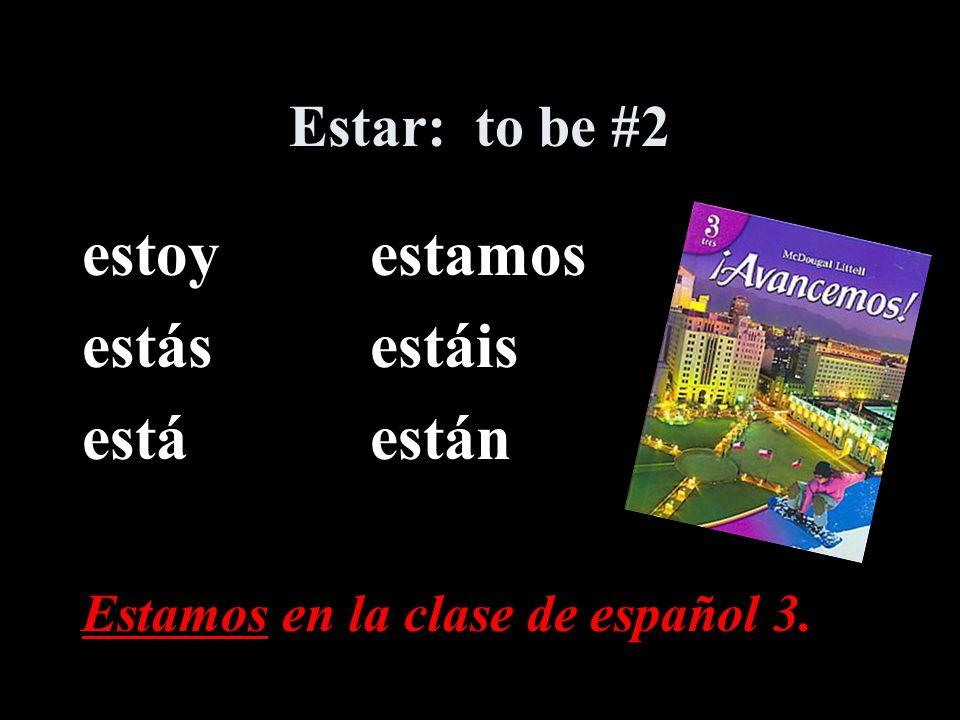 Ser: to be #1 soysomos eressois esson Somos estudiantes bilingües.