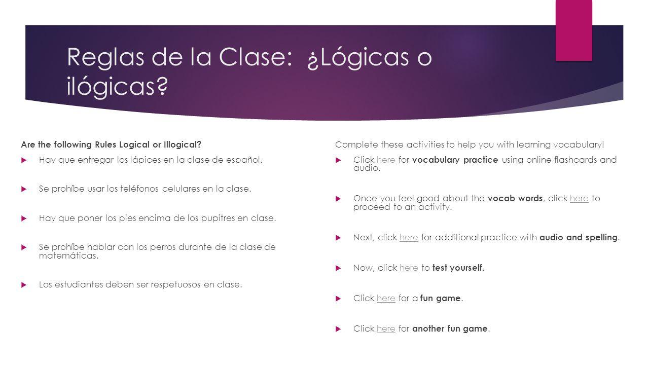 Reglas de la Clase: ¿Lógicas o ilógicas. Are the following Rules Logical or Illogical.