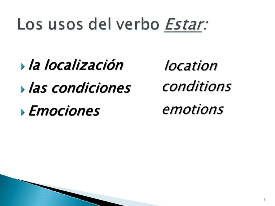How you feel and where you are always take the verb ESTAR.
