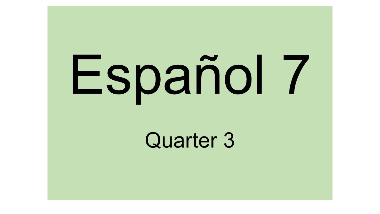 Español 7 Quarter 3