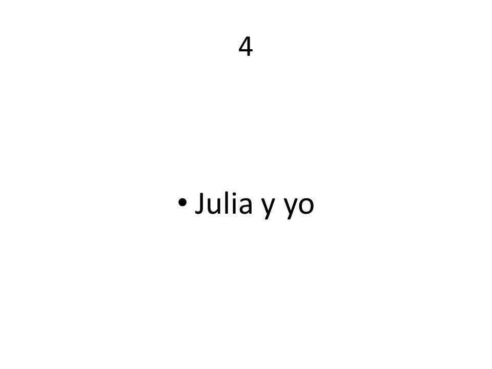 4 Julia y yo