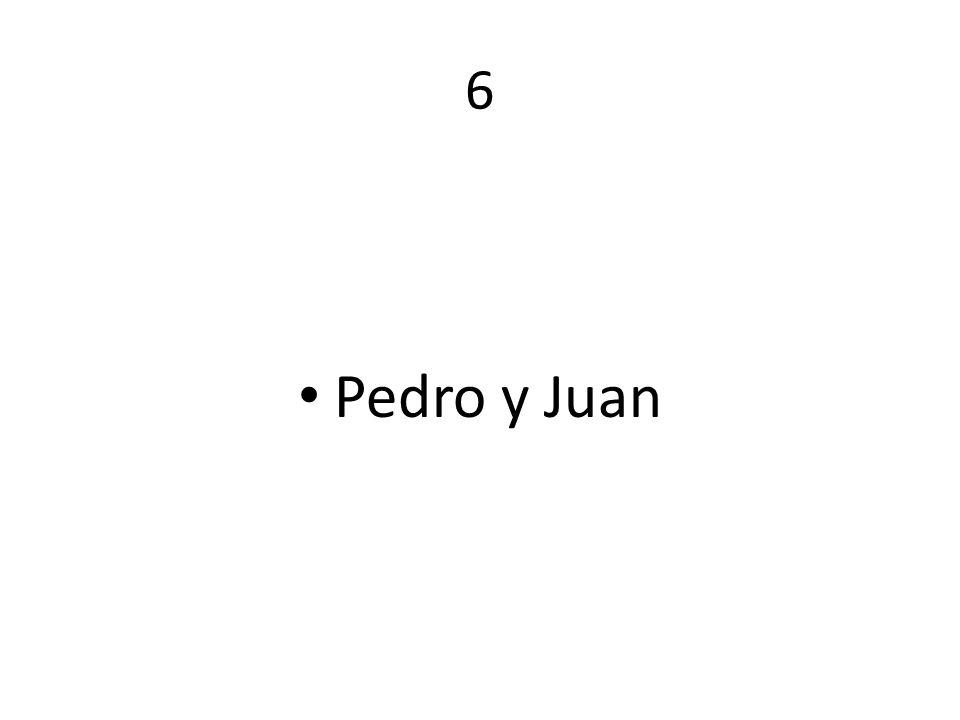 6 Pedro y Juan