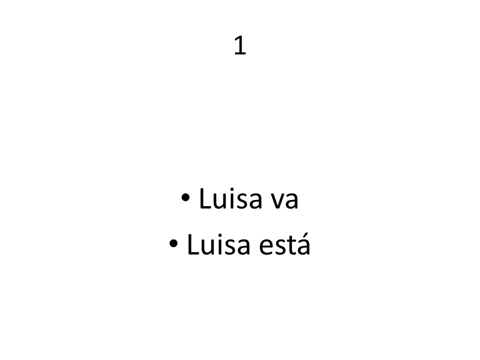 1 Luisa va Luisa está