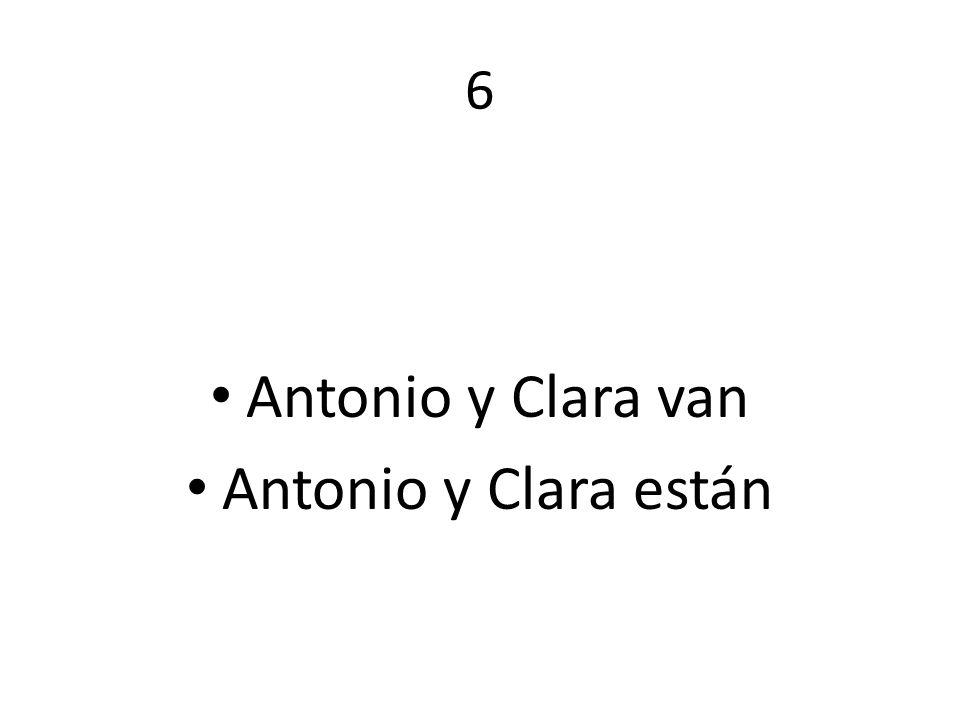 6 Antonio y Clara van Antonio y Clara están