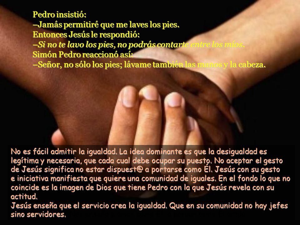 Cuando llegó a Simón Pedro, éste se resistió: –Señor, ¿lavarme los pies tú a mí.