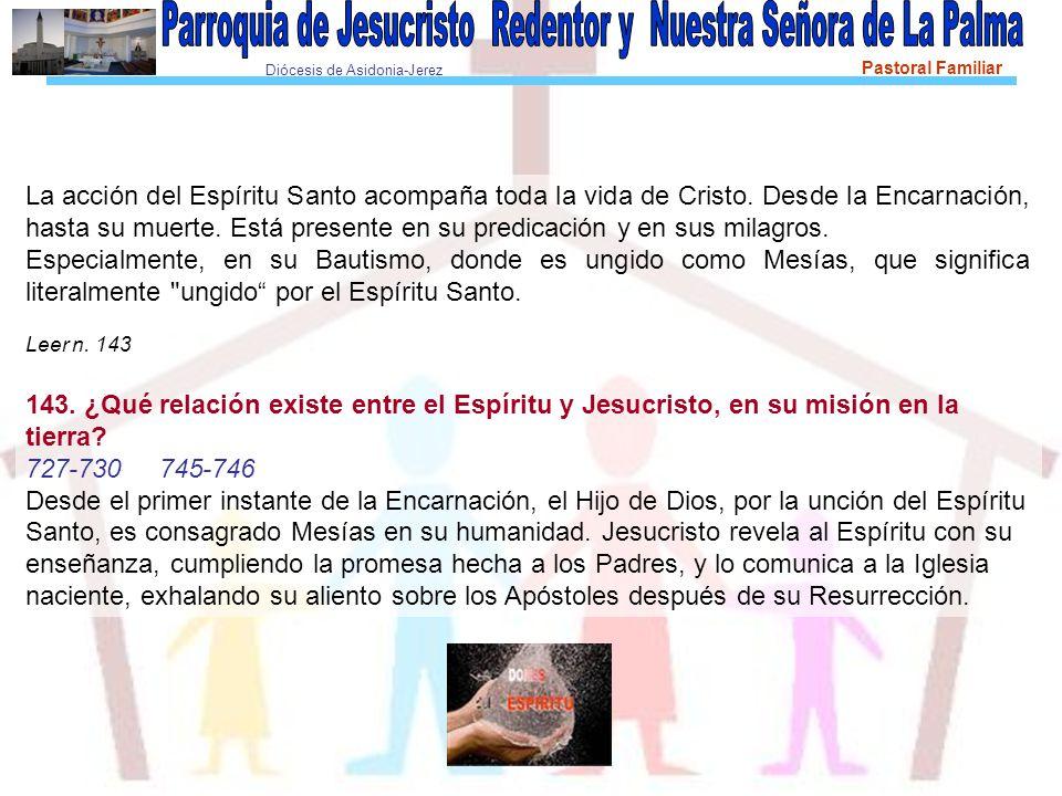 Diócesis de Asidonia-Jerez Pastoral Familiar La acción del Espíritu Santo acompaña toda la vida de Cristo.