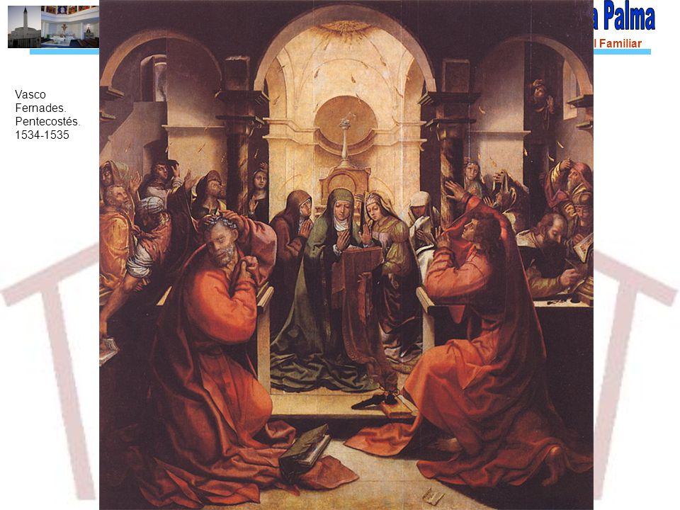 Diócesis de Asidonia-Jerez Pastoral Familiar Vasco Fernades. Pentecostés. 1534-1535