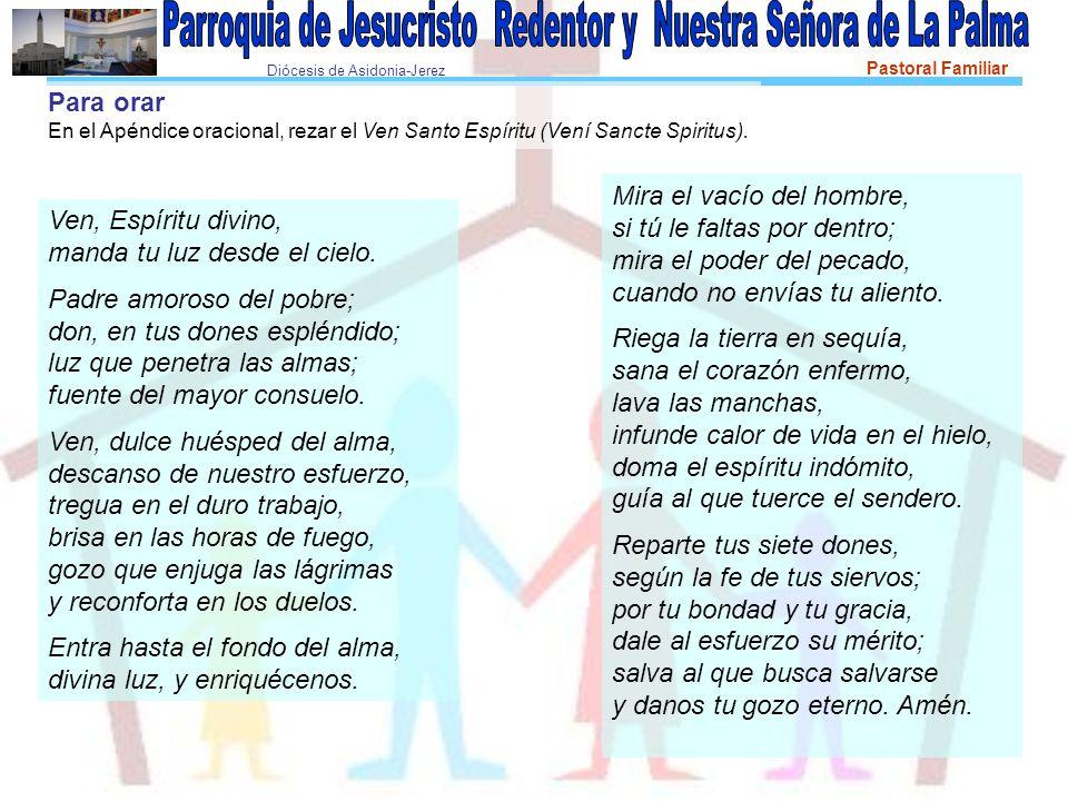 Diócesis de Asidonia-Jerez Pastoral Familiar Ven, Espíritu divino, manda tu luz desde el cielo.