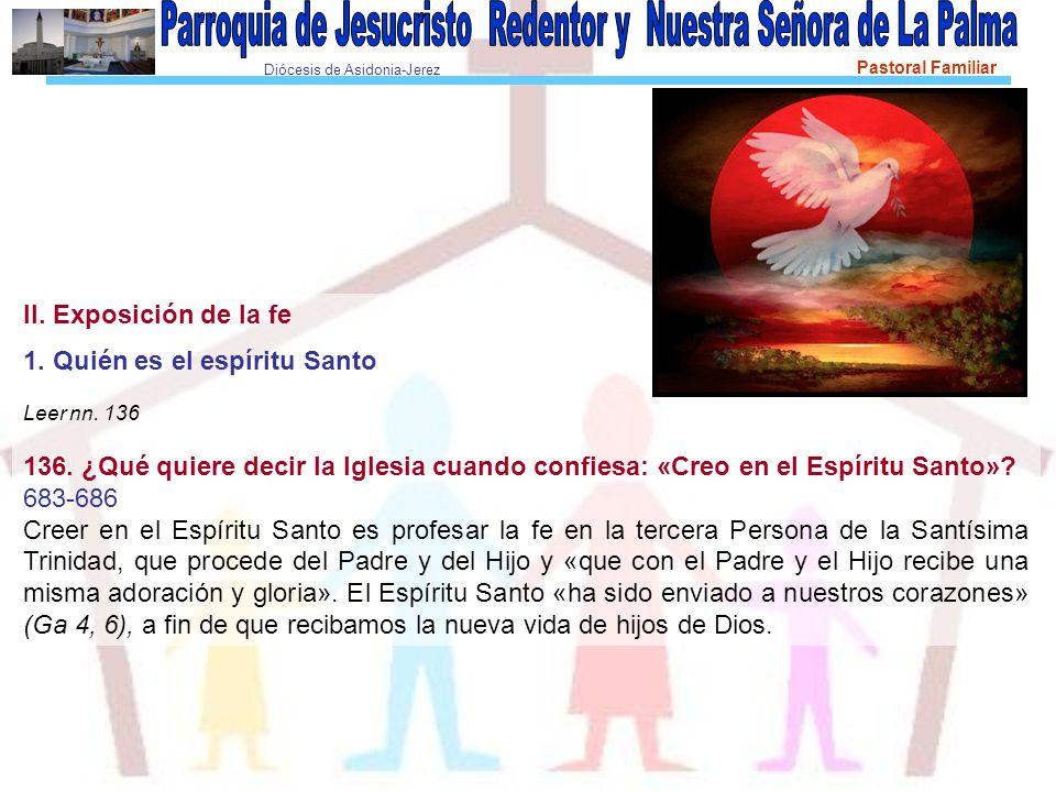 Diócesis de Asidonia-Jerez Pastoral Familiar II. Exposición de la fe 1.
