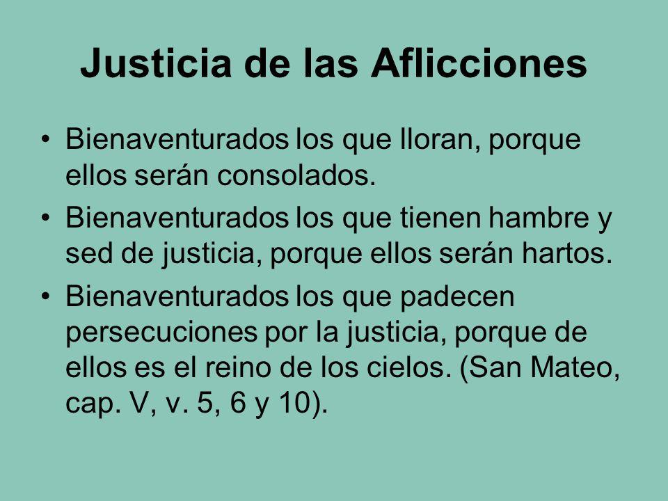 Justicia de las Aflicciones Bienaventurados los que lloran, porque ellos serán consolados.