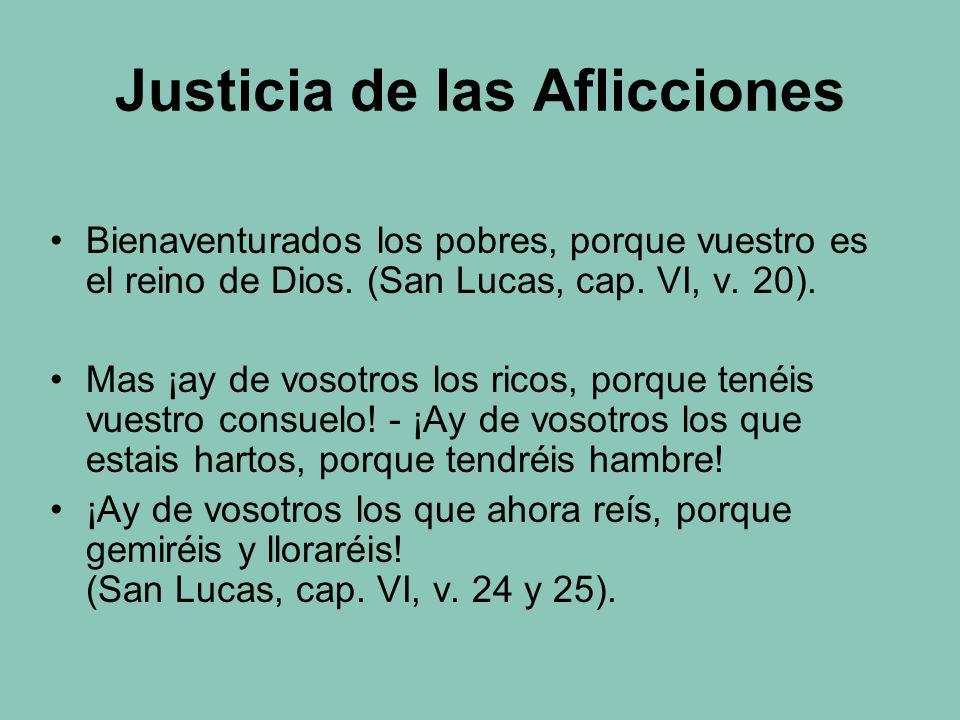 Justicia de las Aflicciones Bienaventurados los pobres, porque vuestro es el reino de Dios.