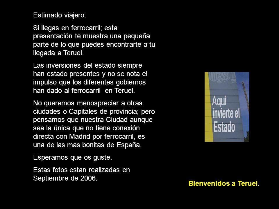 Estimado viajero: Si llegas en ferrocarril; esta presentación te muestra una pequeña parte de lo que puedes encontrarte a tu llegada a Teruel.