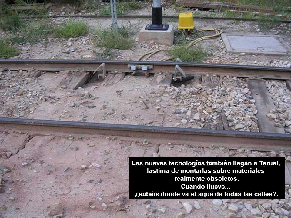 Las nuevas tecnologías también llegan a Teruel, lastima de montarlas sobre materiales realmente obsoletos.