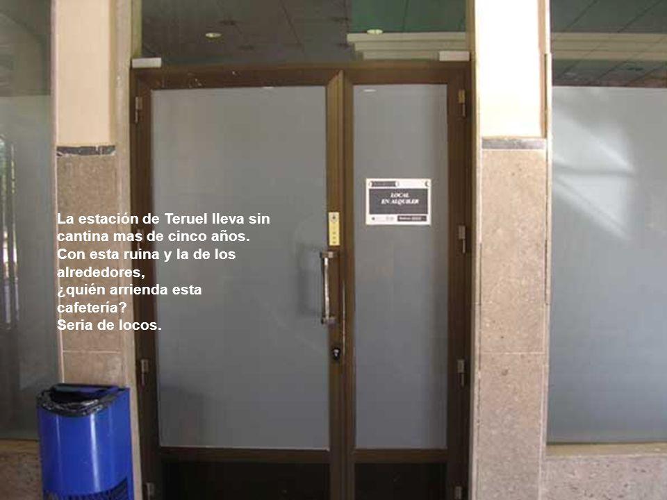 La estación de Teruel lleva sin cantina mas de cinco años.