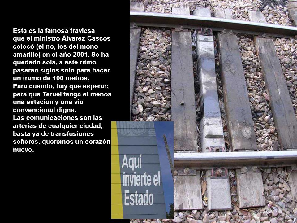 Esta es la famosa traviesa que el ministro Álvarez Cascos colocó (el no, los del mono amarillo) en el año 2001.