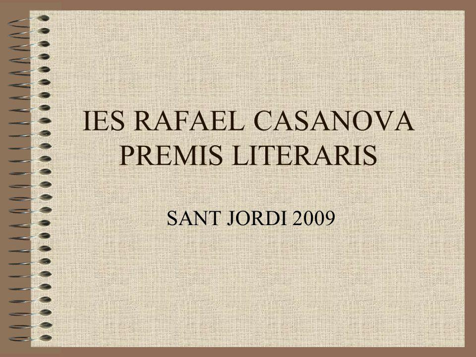 IES RAFAEL CASANOVA PREMIS LITERARIS SANT JORDI 2009