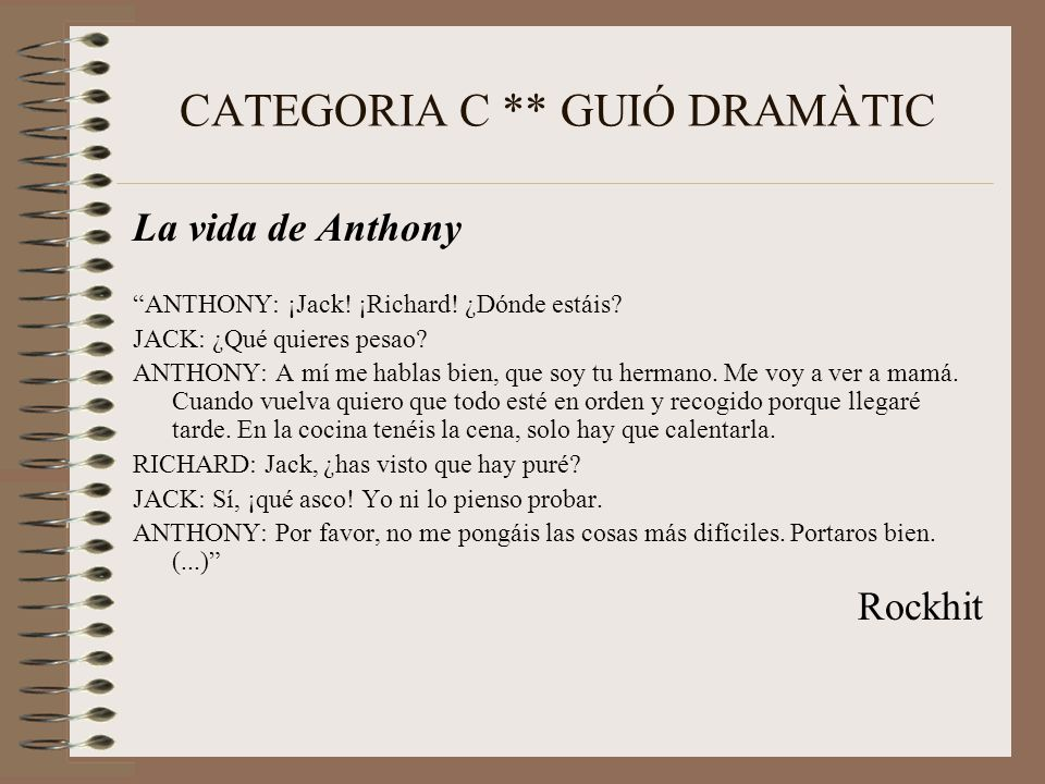 CATEGORIA C ** GUIÓ DRAMÀTIC La vida de Anthony ANTHONY: ¡Jack.