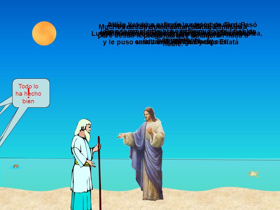 EVANGELIO SAN MARCOS …Después, mirando al cielo, suspiró y le dijo: ¡Effetá! , (que quiere decir ¡Ábrete! ).
