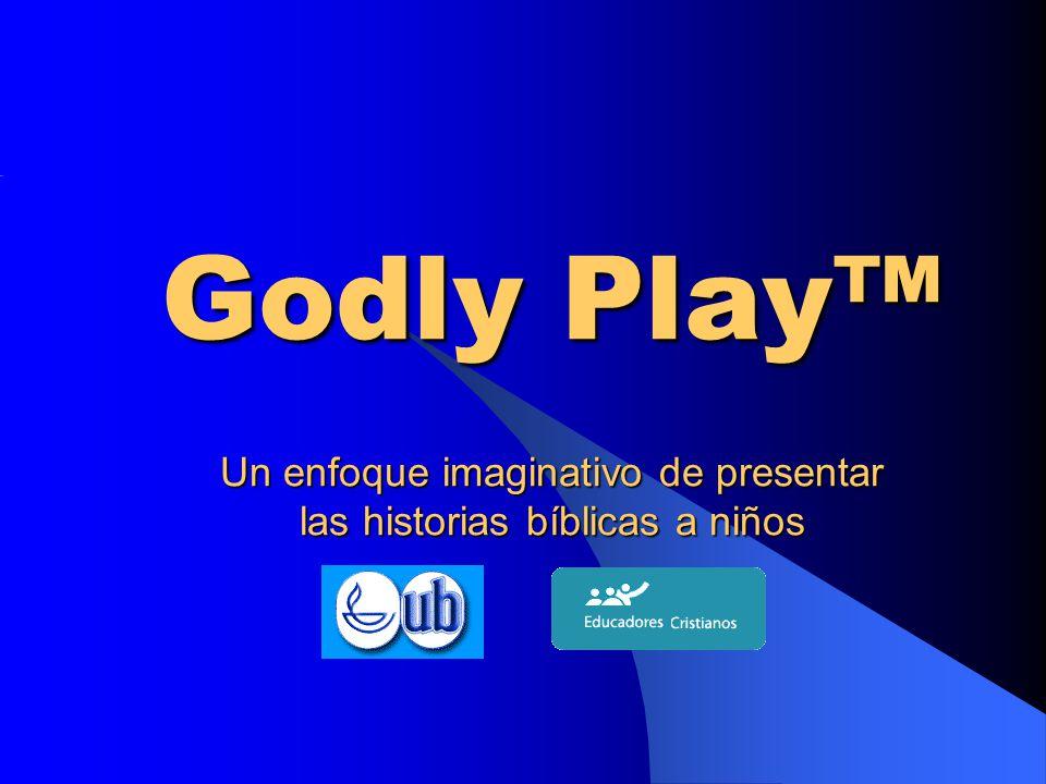 Godly Play™ Un enfoque imaginativo de presentar las historias bíblicas a niños