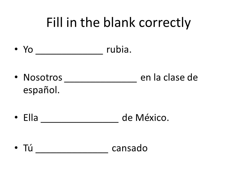 Fill in the blank correctly Yo _____________ rubia.