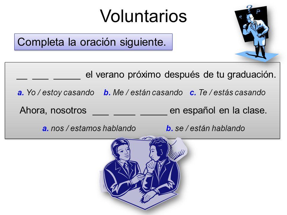 Voluntarios __ ___ _____ el verano próximo después de tu graduación.