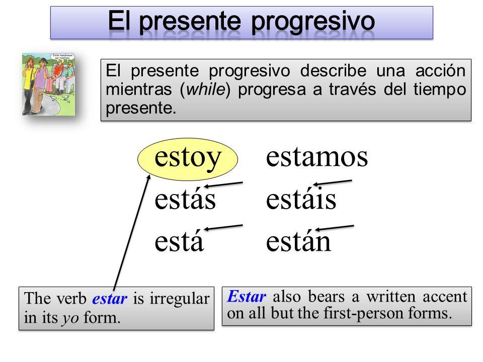 El presente progresivo describe una acción mientras (while) progresa a través del tiempo presente.
