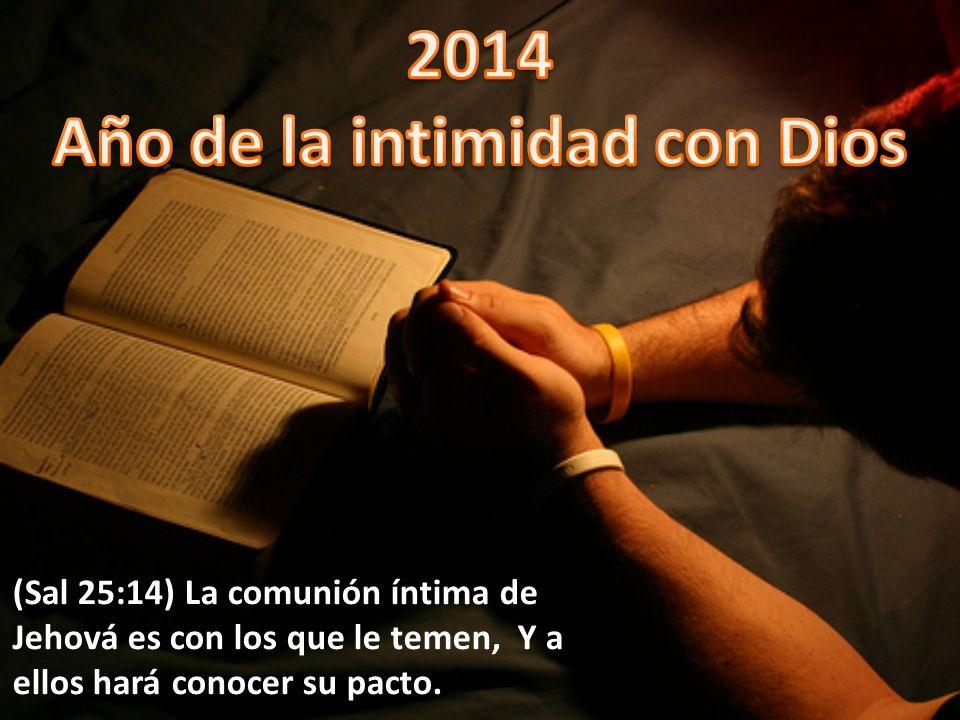 (Sal 25:14) La comunión íntima de Jehová es con los que le temen, Y a ellos hará conocer su pacto.