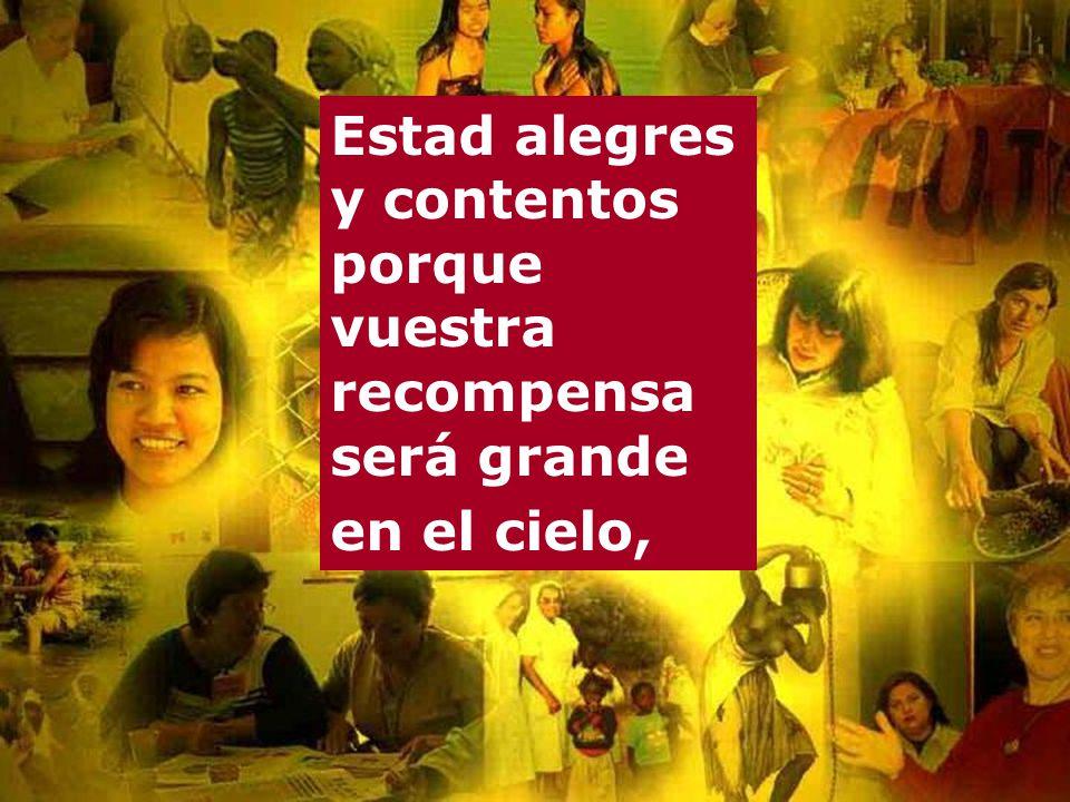 Resultado de imagen de estad alegres y contentos porque vuestra recompensa será grande en el cielo. (mt 5 1-12a)