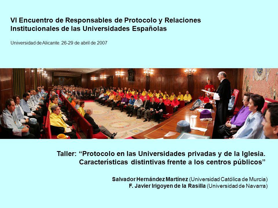 VI Encuentro de Responsables de Protocolo y Relaciones Institucionales de las Universidades Españolas Taller: Protocolo en las Universidades privadas y de la Iglesia.