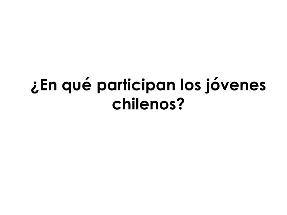 ¿En qué participan los jóvenes chilenos