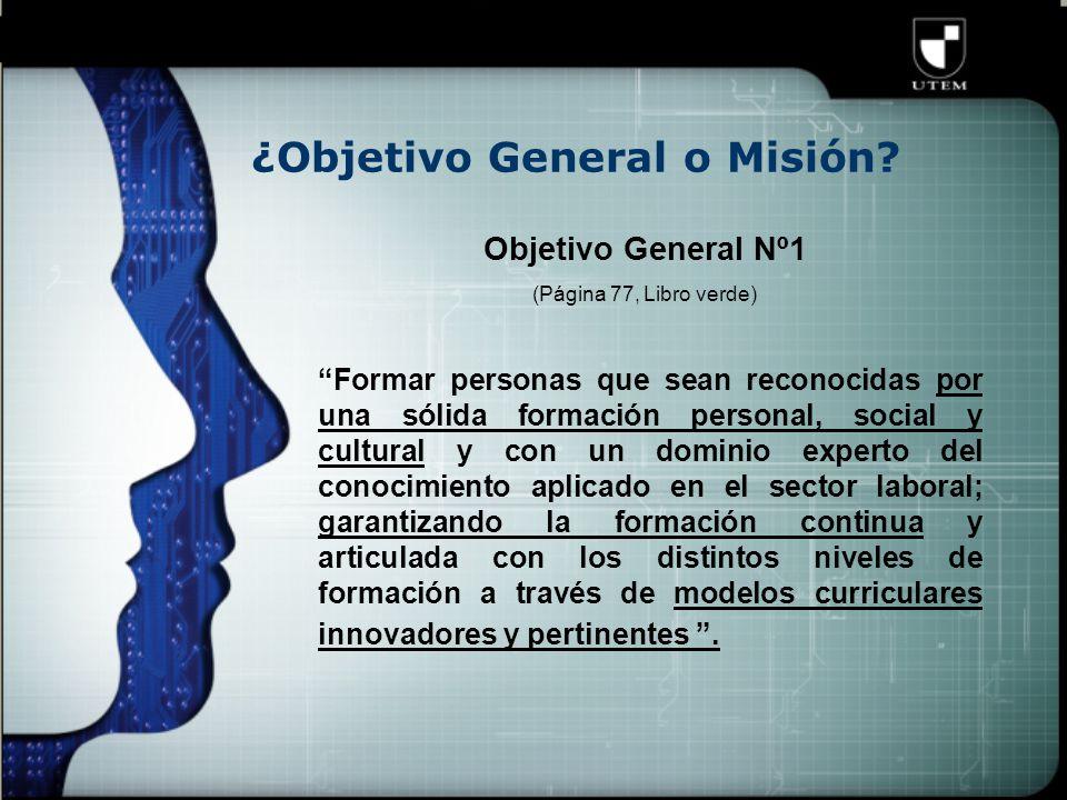 ¿Objetivo General o Misión.