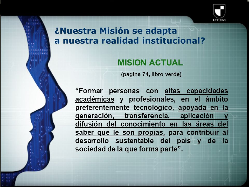 ¿Nuestra Misión se adapta a nuestra realidad institucional.