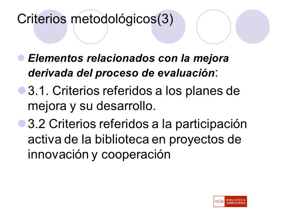 Criterios metodológicos(3) Elementos relacionados con la mejora derivada del proceso de evaluación : 3.1.