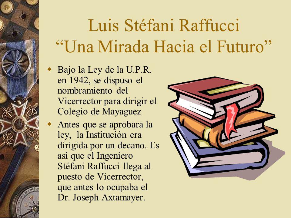 Luis Stéfani Raffucci Una Mirada Hacia el Futuro  Bajo la Ley de la U.P.R.