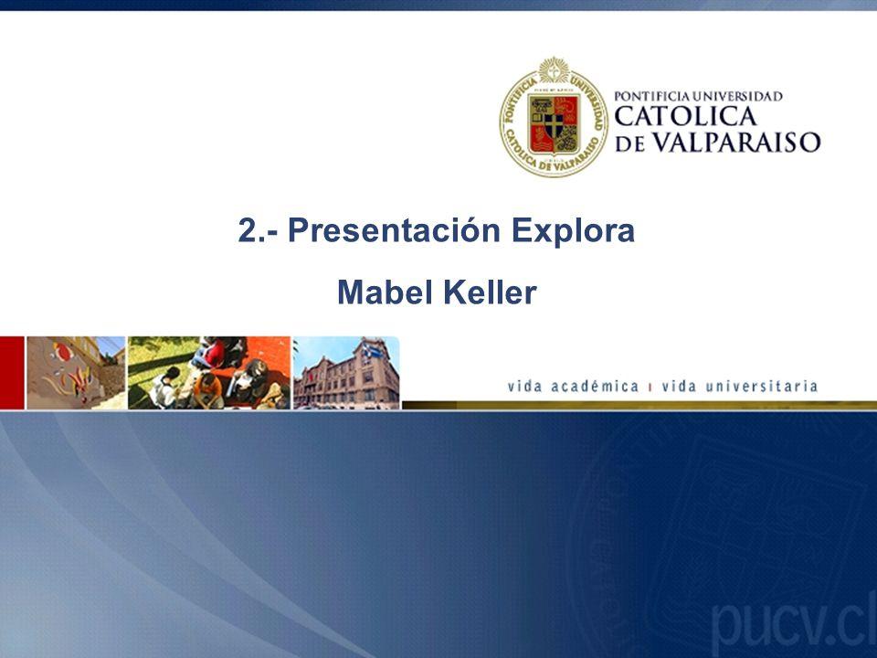 2.- Presentación Explora Mabel Keller
