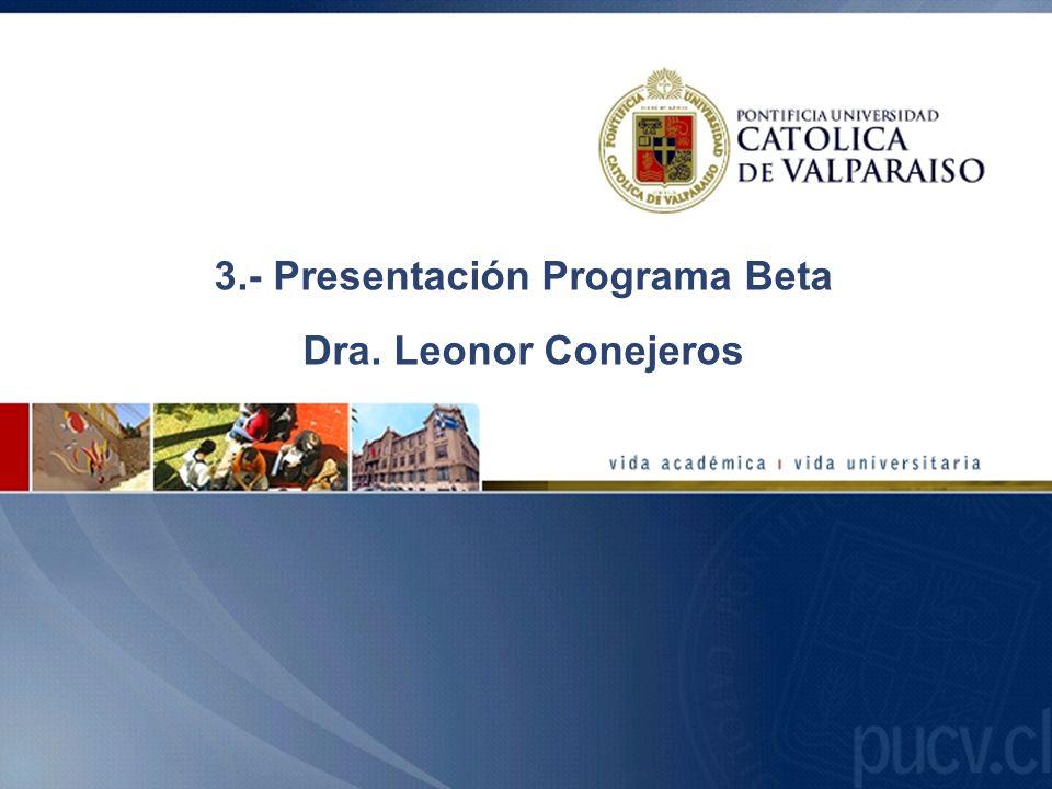 3.- Presentación Programa Beta Dra. Leonor Conejeros