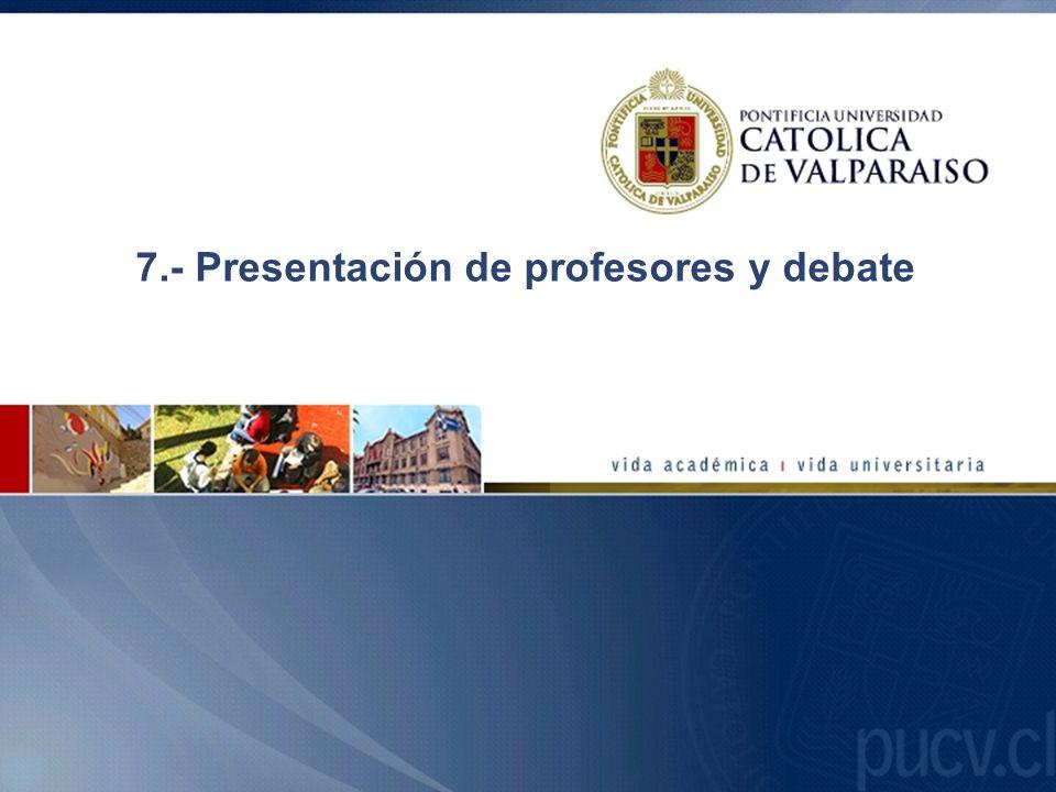 7.- Presentación de profesores y debate